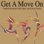 Get a Move On Creative Movement 2021